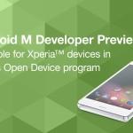 ソニー、Xperiaシリーズ12機種に「Android M」プレビュー版を提供